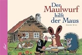 Miler, Der Maulwurf hilft der Maus Mini - Kinderbu