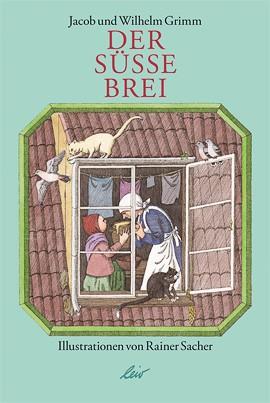 Jacob und Wilhem Grimm - Der süße Brei