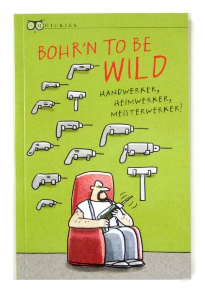 Bohrn´to be Wild