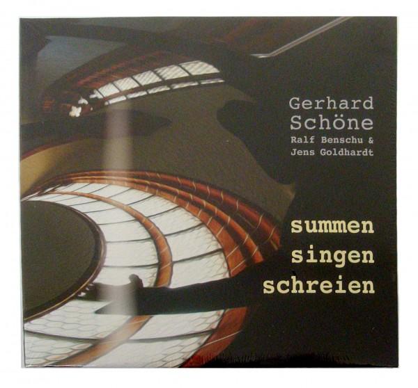 Gerhard Schöne, summen, singen, schreien